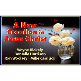 A NEW CREATION IN JESUS CHRIST