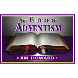THE FUTURE OF ADVENTISM