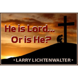 HE IS LORD . . . OR IS HE?