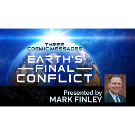 THREE COSMIC MESSAGES, EARTH'S FINAL CONFLICT