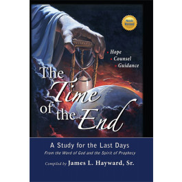 THE TIME OF THE END -  NEWLY REVISED