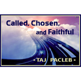 CALLED, CHOSEN, AND FAITHFUL