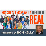 PRACTICAL CHRISTIANITY, KEEPING IT REAL