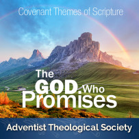 THE GOD WHO PROMISES, His Covenants