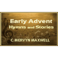 EARLY ADVENT HYMNS AND STORIES