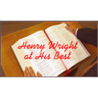HENRY WRIGHT AT HIS BEST