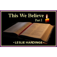 THIS WE BELIEVE - Part I
