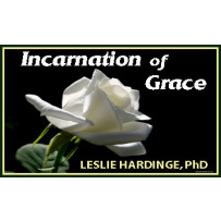 INCARNATION OF GRACE - CHRIST HAS COME
