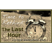 THE LAST HOUR -- TIME TO RETHINK!