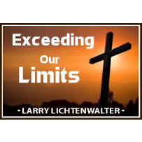 EXCEEDING OUR LIMITS - THE POWER OF THE CROSS