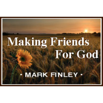 MAKING FRIENDS FOR GOD