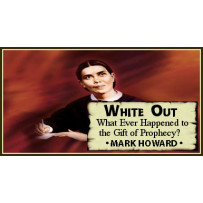 WHITE OUT - WHAT EVER HAPPENED TO THE GIFT OF PROPHECY?
