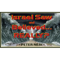 ISRAEL SAW AND BELIEVED...REALLY?
