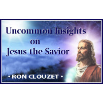 UNCOMMON INSIGHTS ON JESUS THE SAVIOR