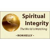 SPIRITUAL INTEGRITY - THE WORLD IS WATCHING