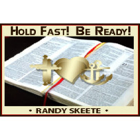 HOLD FAST!   BE READY!