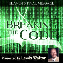 BREAKING THE CODE. . . Heaven's Final Message